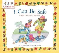 Thomas, Pat - A First Look At: Safety: I Can Be Safe - 9780750288453 - V9780750288453