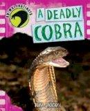 Jackson, Tom - A Deadly Cobra (Animal Instincts) - 9780750288774 - V9780750288774