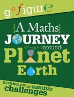 Rooney, Anne - A Maths Journey Through Planet Earth (Go Figure) - 9780750289177 - V9780750289177