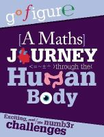 Rooney, Anne - A Maths Journey through the Human Body (Go Figure) - 9780750289184 - V9780750289184