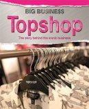 Senker, Cath - Big Business: Topshop - 9780750289443 - V9780750289443