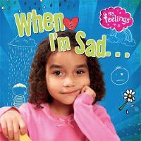 Butterfield, Moira - When I'm Sad (My Feelings) - 9780750289818 - V9780750289818