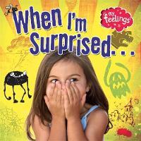 Butterfield, Moira - When I'm Surprised (My Feelings) - 9780750289825 - V9780750289825
