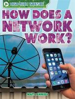 Anniss, Matt - How Does a Network Work? (High-Tech Science) - 9780750290784 - V9780750290784