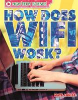 Anniss, Matt - How Does Wifi Work? (High-Tech Science) - 9780750290845 - V9780750290845