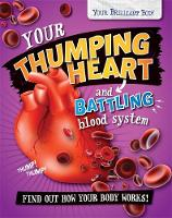Mason, Paul - Your Thumping Heart and Battling Blood System (Your Brilliant Body) - 9780750292429 - V9780750292429