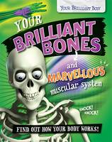 Mason, Paul - Your Brilliant Bones and Marvellous Muscular System (Your Brilliant Body) - 9780750292481 - V9780750292481