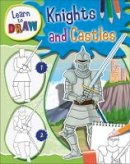 Santillan, Jorge - Knights and Castles (Learn to Draw) - 9780750292887 - V9780750292887