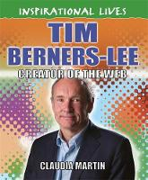 Martin, Claudia - Inspirational Lives: Tim Berners-Lee - 9780750293136 - V9780750293136