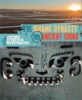 Barker, Geoffrey - The Shang Dynasty of Ancient China (The History Detective Investigates) - 9780750294195 - V9780750294195