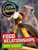 Ballard, Carol - Food Relationships and Webs (Living Processes) - 9780750296243 - V9780750296243