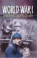 Ross, Stewart - Young Boy's Story of World War One: A Young Boy's Story (Survivors) - 9780750296366 - V9780750296366