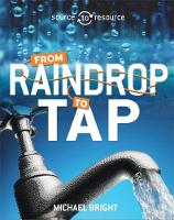 Bright, Michael - Water: From Raindrop to Tap (Source to Resource) - 9780750296502 - V9780750296502