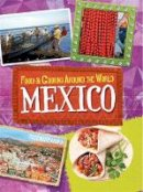 Hankin, Rosemary - Mexico (Food & Cooking Around the World) - 9780750296892 - V9780750296892
