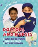 Gogerly, Liz - Doctors and Nurses (Play the Part) - 9780750297059 - V9780750297059