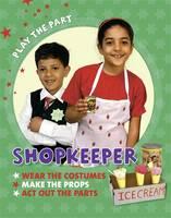Gogerly, Liz - Shopkeeper (Play the Part) - 9780750297066 - V9780750297066