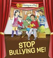 Powell, Jenny - Stop Bullying Me! (Putting on a Play) - 9780750297073 - V9780750297073