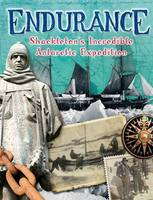 Ganeri, Anita - Endurance: Shackleton's Incredible Antarctic Expedition - 9780750297097 - V9780750297097