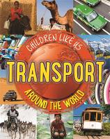 Butterfield, Moira - Transport Around the World (Children Like Us) - 9780750297172 - V9780750297172