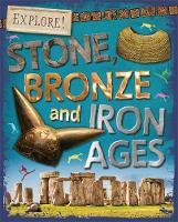 Newland, Sonya - Explore!: Stone, Bronze and Iron Ages - 9780750297363 - V9780750297363