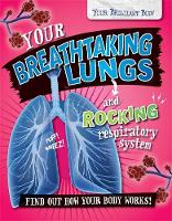 Mason, Paul - Your Breathtaking Lungs and Rocking Respiratory System (Your Brilliant Body) - 9780750297400 - V9780750297400