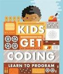 Lyons, Heather, Tweedale, Elizabeth - Learn to Program (Kids Get Coding) - 9780750297493 - V9780750297493
