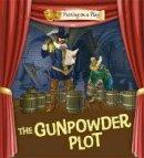 Bradman, Tony; Bradman, Tom - Gunpowder Plot - 9780750297547 - V9780750297547
