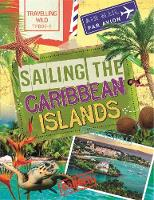 Newland, Sonya - Travelling Wild: Sailing the Caribbean Islands - 9780750298650 - V9780750298650
