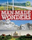 Wayland Publishers - Manmade Wonders (Worldwide Wonders) - 9780750298674 - V9780750298674