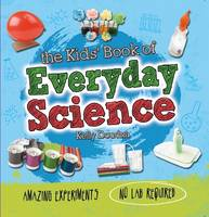 Doudna, Kelly - The Kids' Book of Everyday Science - 9780750298988 - V9780750298988
