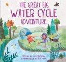 Barnham, Kay - The Great Big Water Cycle Adventure - 9780750299510 - V9780750299510