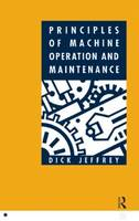 Jeffrey, Dick - Principles of Machine Operation and Maintenance - 9780750602938 - V9780750602938