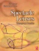 Fowler, Colin; Latham Petre, Keziah (Lecturer, Optometry and Vision Sciences, Aston University, Birmingham, UK) - Spectacle Lenses - 9780750623704 - V9780750623704