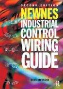Mercer, Bob - Newnes Industrial Control Wiring Guide - 9780750631402 - V9780750631402