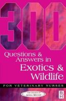 CAW - 300 Questions and Answers in Exotics and Wildlife for Veterinary Nurses - 9780750646963 - V9780750646963