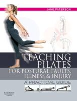 Paterson, Jane - Teaching Pilates for Postural Faults, Illness and Injury - 9780750656474 - V9780750656474