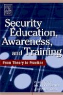 Roper, Carl, Fischer, Dr. Lynn, Grau, Joseph A. - Security Education, Awareness and Training: SEAT from Theory to Practice - 9780750678032 - V9780750678032