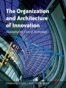 Allen, Thomas J.; Henn, Gunter - The Organization and Architecture of Innovation - 9780750682367 - V9780750682367