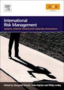 Woods, Margaret, Kajuter, Peter, Linsley, Philip - International Risk Management: Systems, Internal Control and Corporate Governance - 9780750685658 - V9780750685658