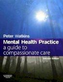 Watkins, Peter N. - Mental Health Practice - 9780750688819 - V9780750688819