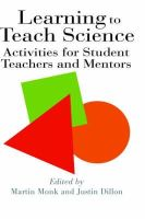 Martin Monk~Justin Dillon - Learning to Teach Science: Activities for Student Teachers and Mentors - 9780750703857 - KEX0160865
