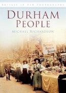Richardson, Michael - Durham People in Old Photographs - 9780750907088 - V9780750907088