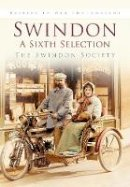 Swindon Society - Swindon in Old Photographs - 9780750916714 - V9780750916714