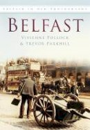 Pollock, Vivienne - Belfast (In Old Photographs) - 9780750917544 - KEX0287338