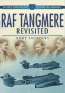 Saunders, Andy - RAF Tangmere Revisited: Sutton's Photographic History of Aviation - 9780750919067 - V9780750919067