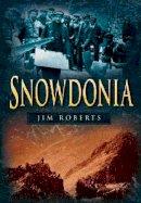 Roberts, Jim - Snowdonia (Britain in Old Photographs) - 9780750922678 - V9780750922678