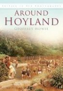 Howse, Geoffrey - Around Hoyland - 9780750922685 - V9780750922685