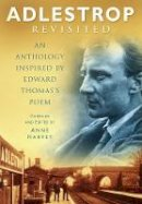 Harvey, Anne - Adlestrop: An Anthology - 9780750922890 - V9780750922890