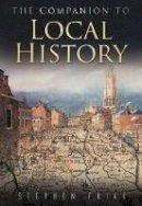 - The Sutton Companion to Local History - 9780750927239 - KRA0013621