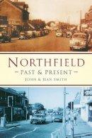 Smith, John, Smith, Jean - Northfield Past and Present - 9780750927833 - V9780750927833
